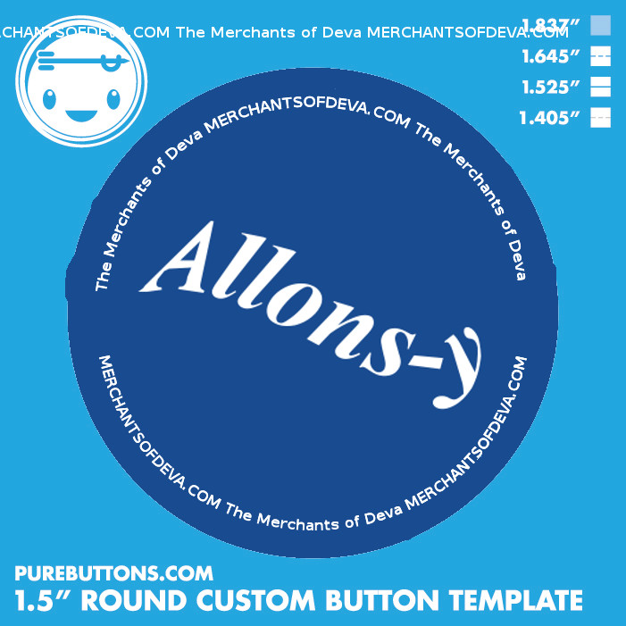 This button design was created for the nonprofit Merchants of Deva in their 2013 NorWesCon event with a Dr Who theme. All copyrights belong to that client.